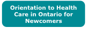 Orientation to Health Care in Ontario for Newcomers